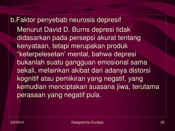 b.Faktor penyebab neurosis depresif