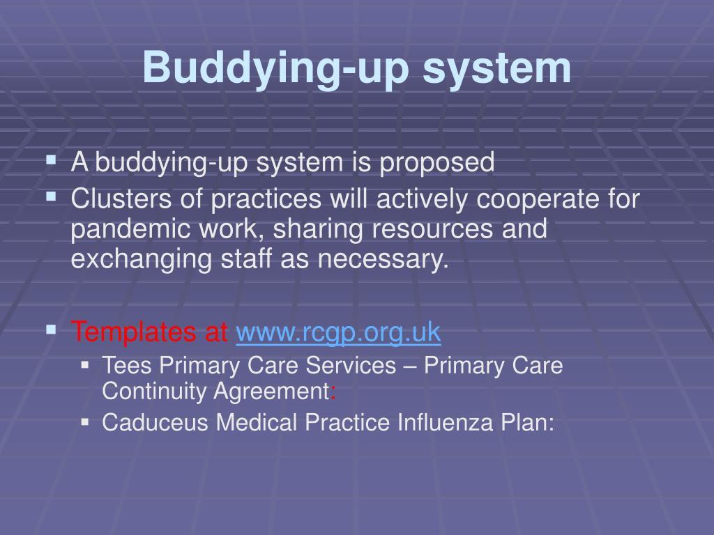 Buddying-up system
