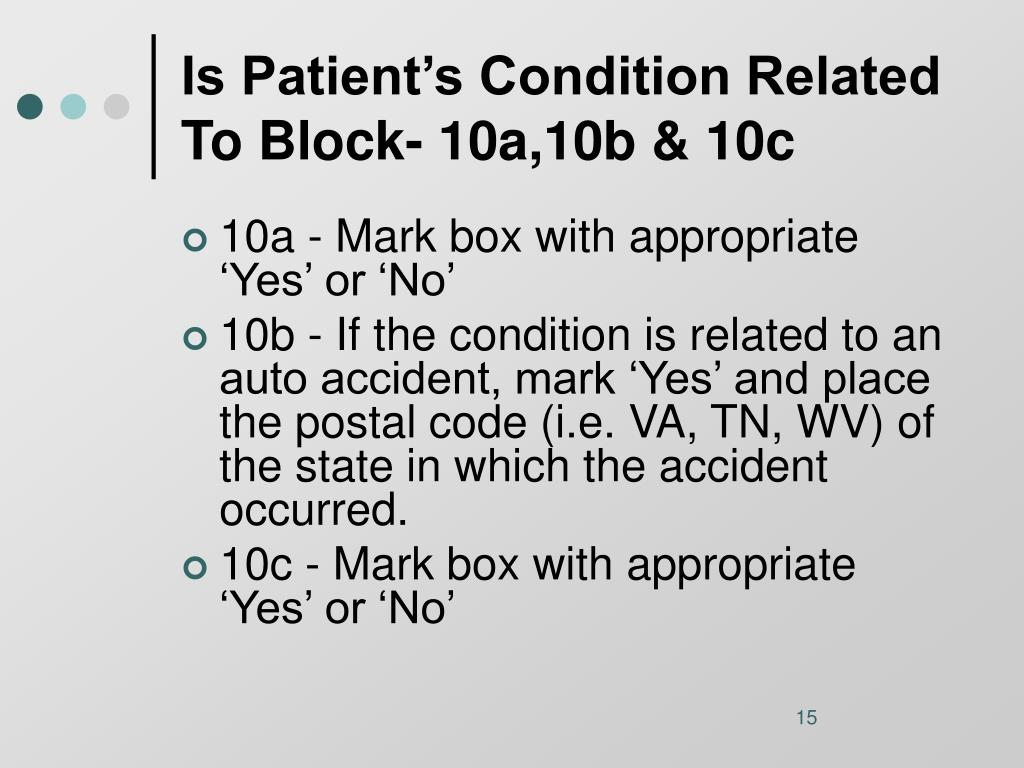 Is Patient's Condition Related To Block- 10a,10b & 10c