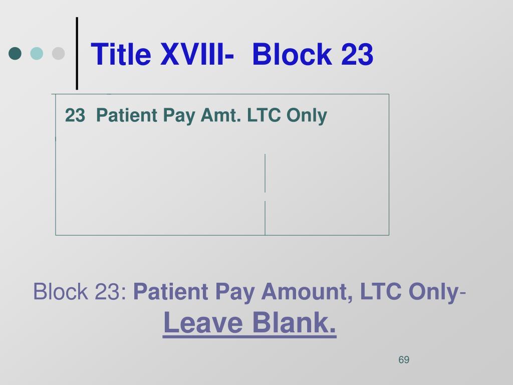 Title XVIII-  Block 23