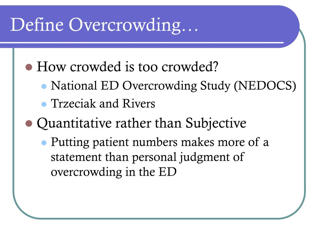 Define Overcrowding…