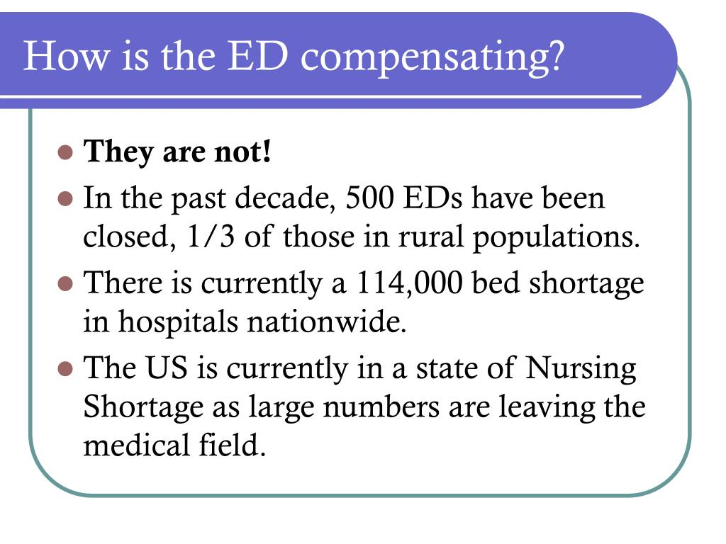 How is the ED compensating?