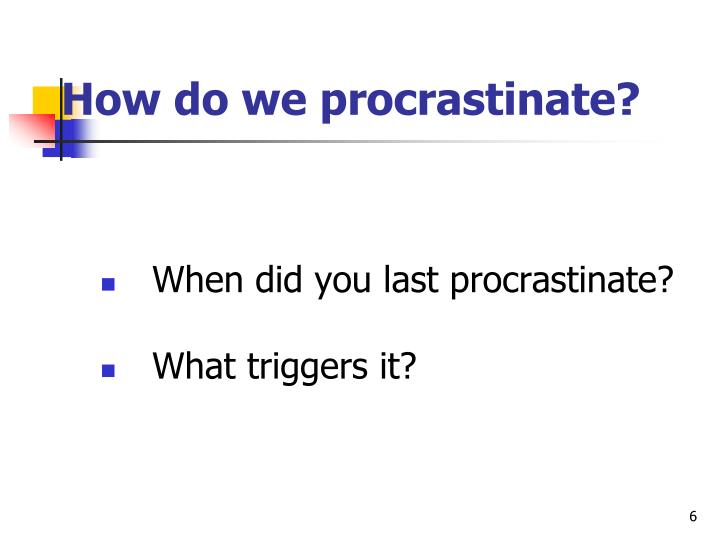How do we procrastinate?