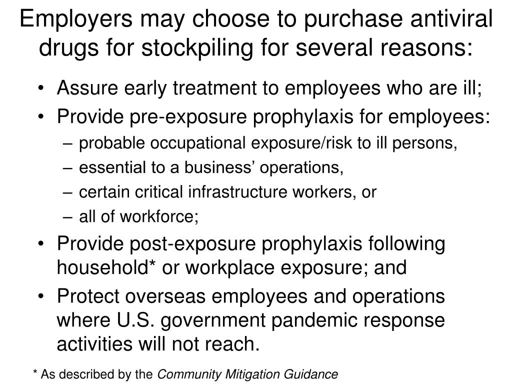 Employers may choose to purchase antiviral drugs for stockpiling for several reasons: