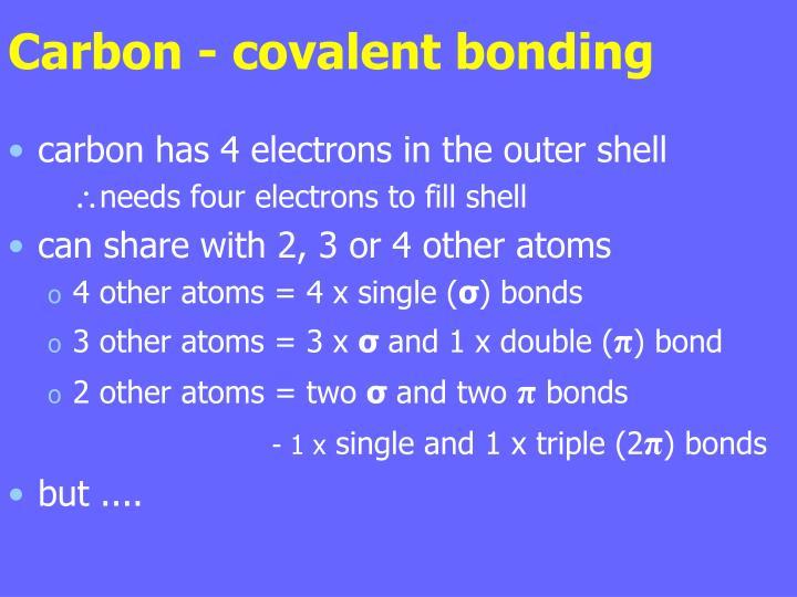 Carbon - covalent bonding