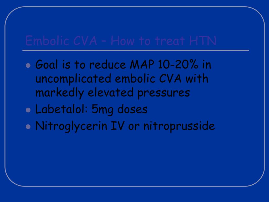 Embolic CVA – How to treat HTN