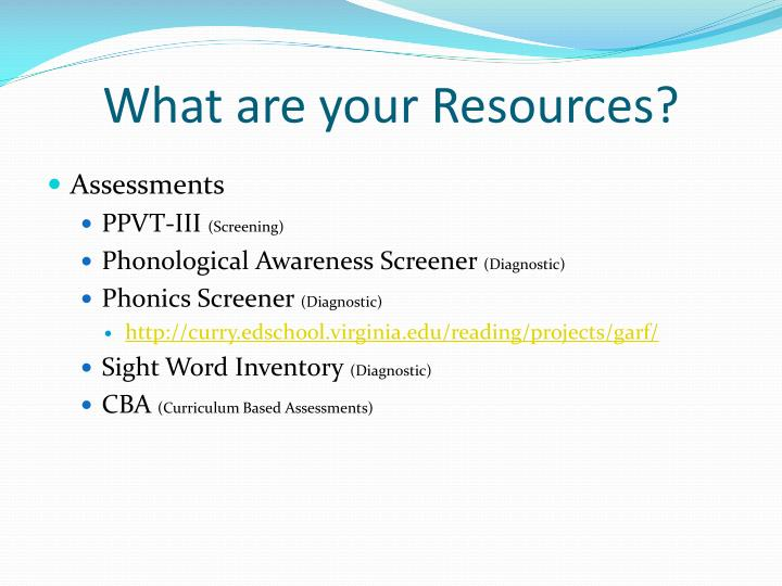 What are your Resources?
