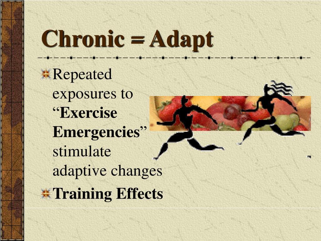 Chronic = Adapt