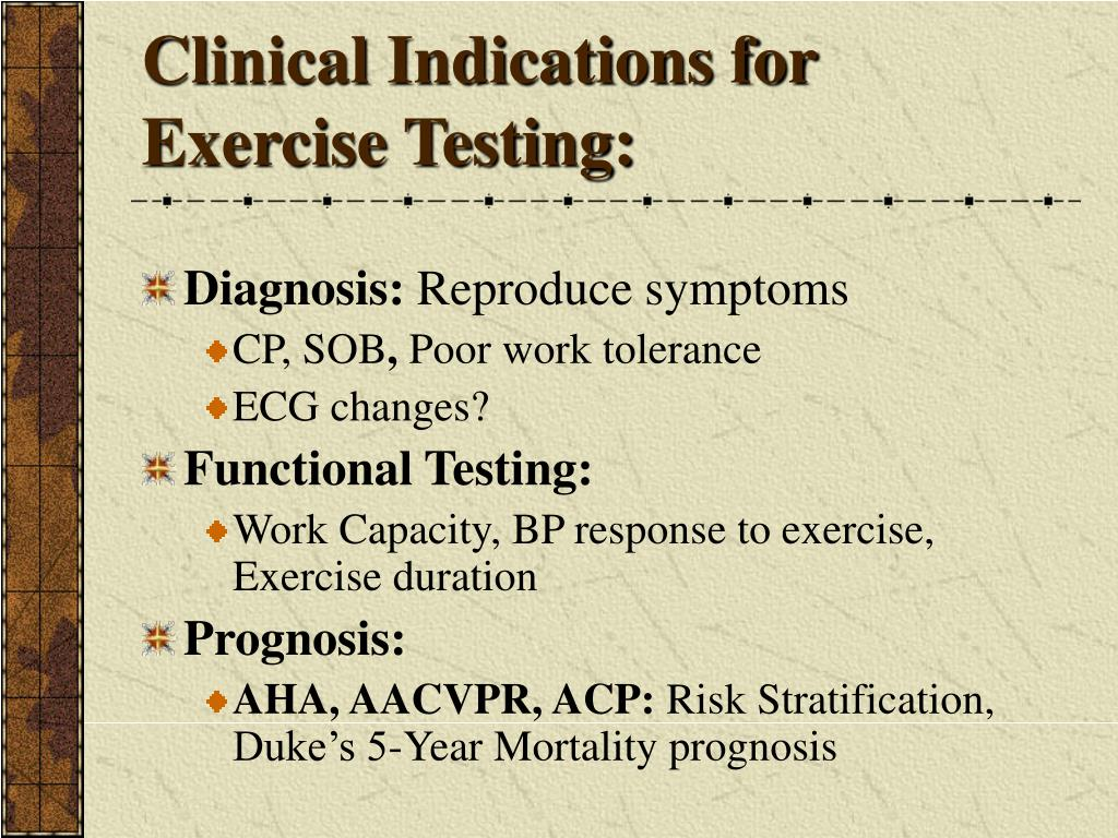 Clinical Indications for Exercise Testing:
