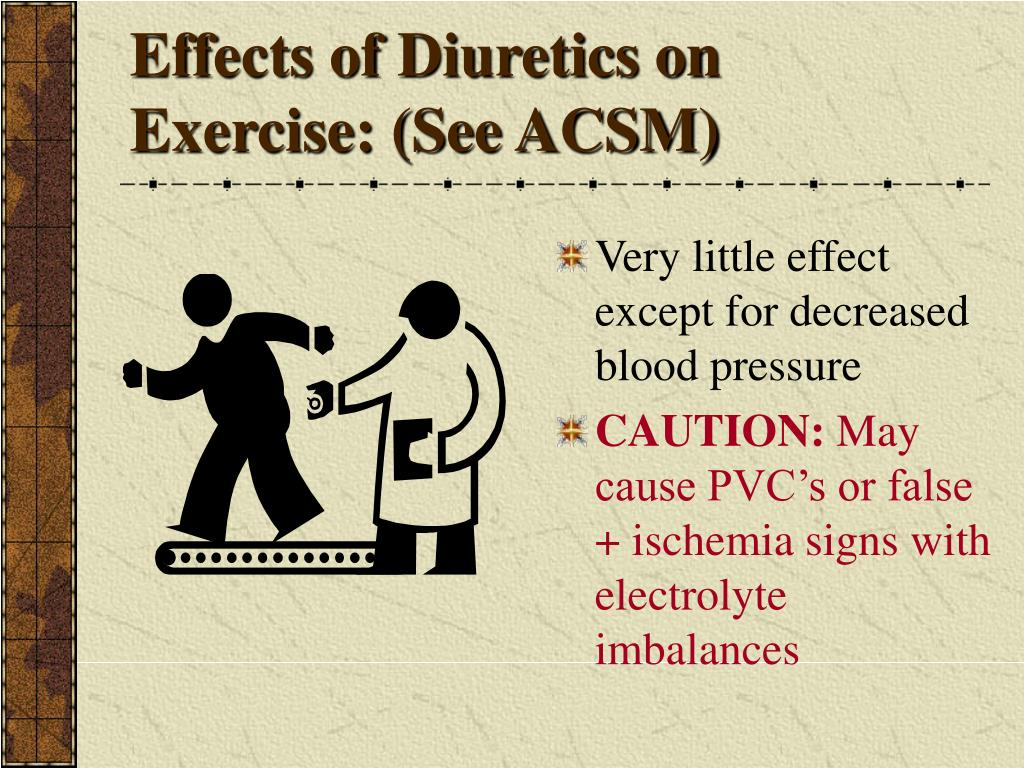 Effects of Diuretics on Exercise: (See ACSM)