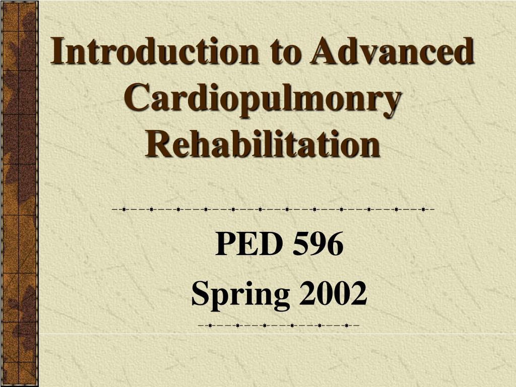introduction to advanced cardiopulmonry rehabilitation