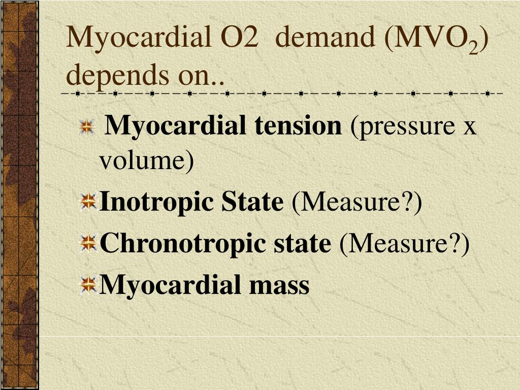 Myocardial O2  demand (MVO