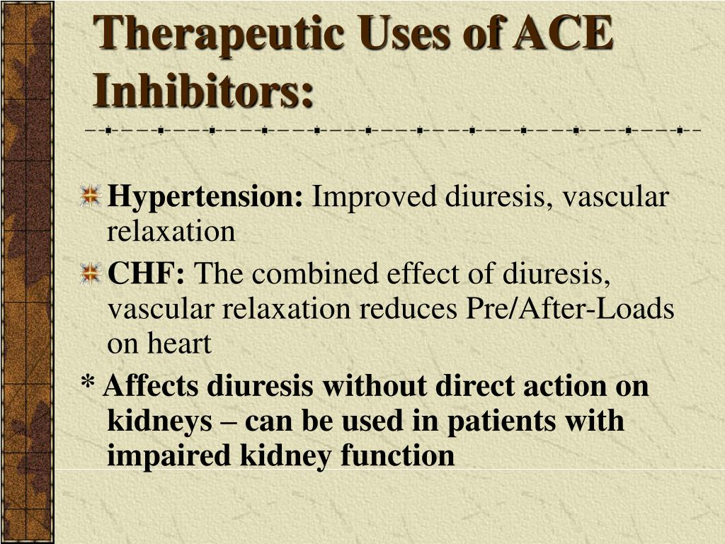 Therapeutic Uses of ACE Inhibitors: