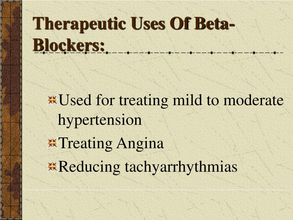 Therapeutic Uses Of Beta-Blockers: