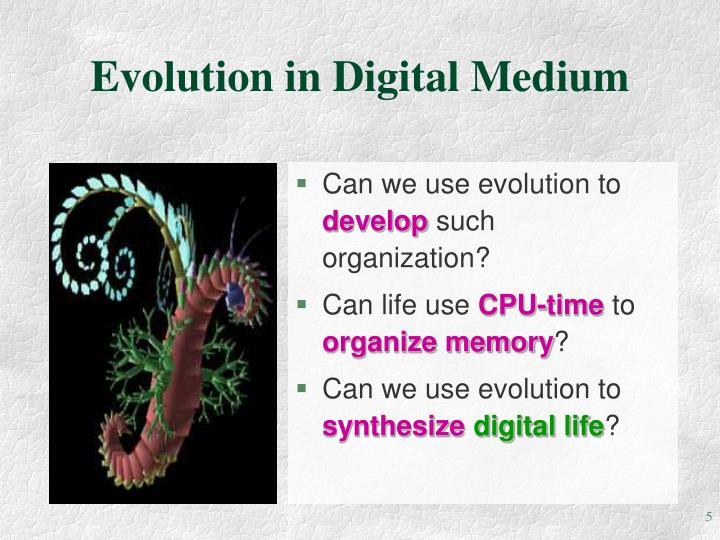 Evolution in Digital Medium