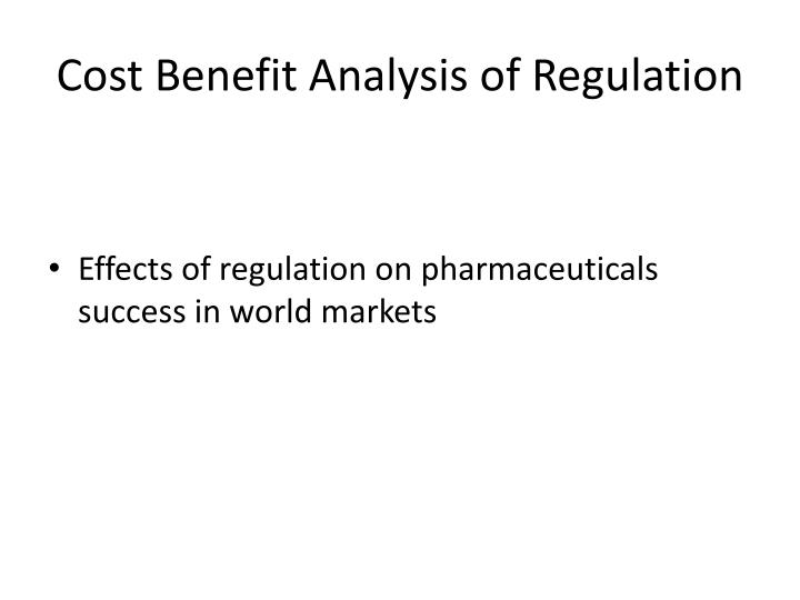 Cost Benefit Analysis of Regulation