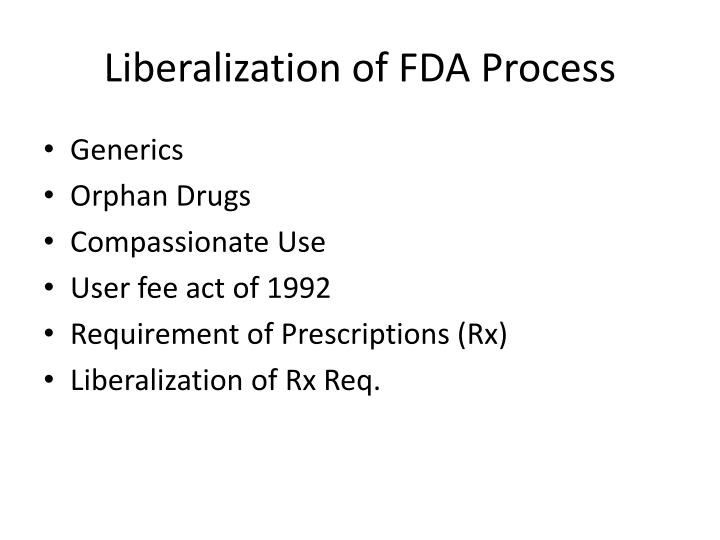 Liberalization of FDA Process