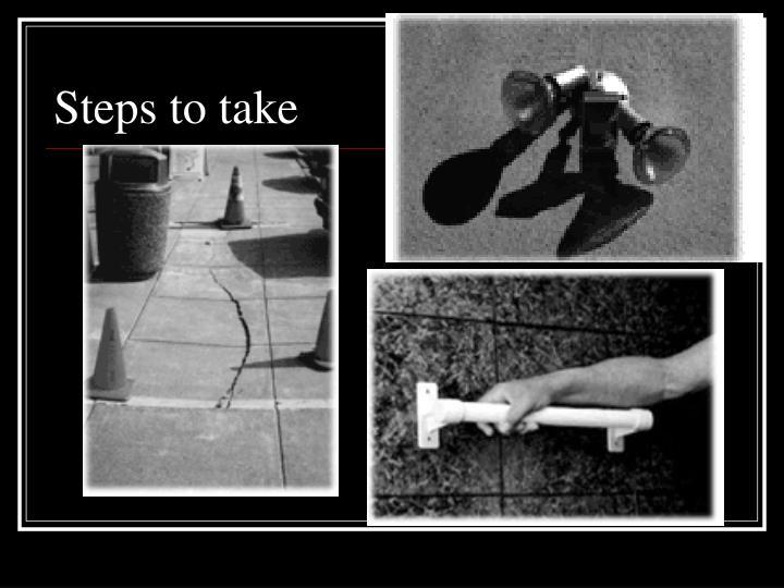 Steps to take