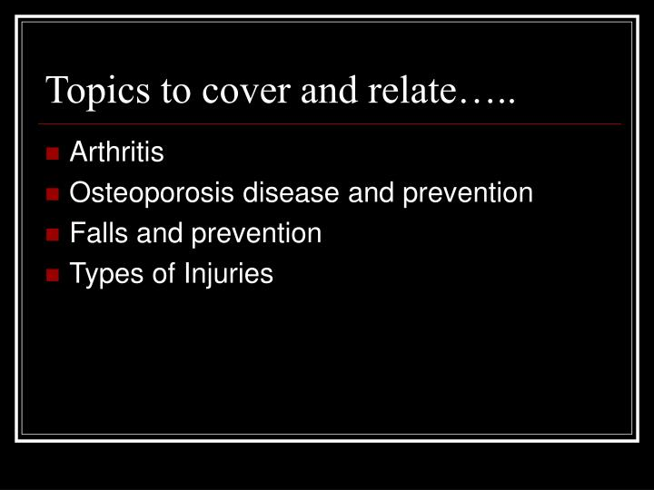 Topics to cover and relate…..