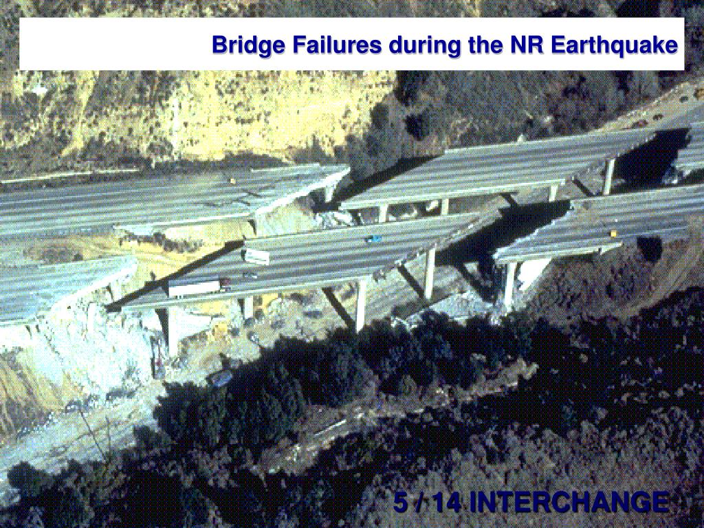 Bridge Failures during the NR Earthquake
