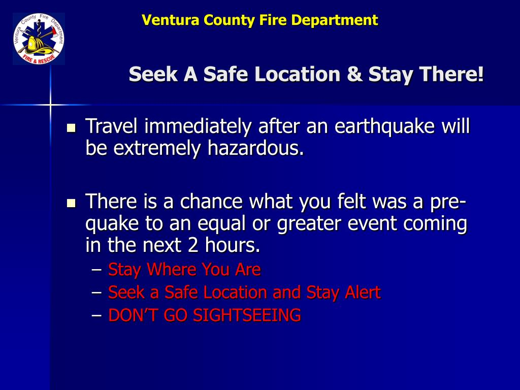 Seek A Safe Location & Stay There!