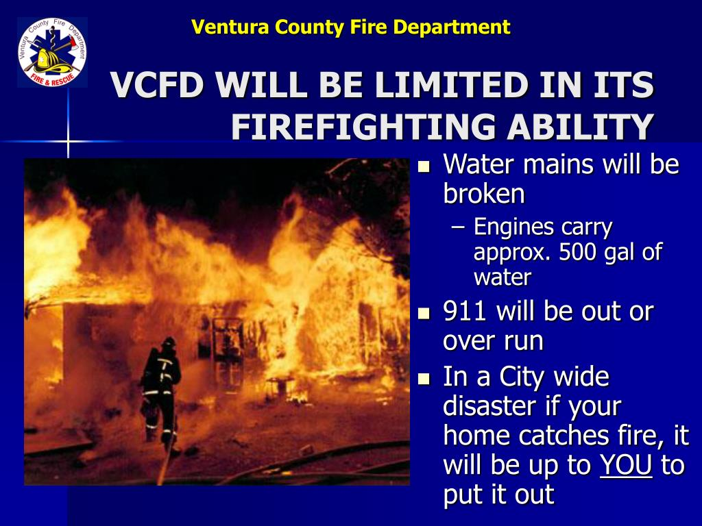 VCFD WILL BE LIMITED IN ITS FIREFIGHTING ABILITY