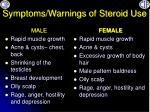 symptoms warnings of steroid use