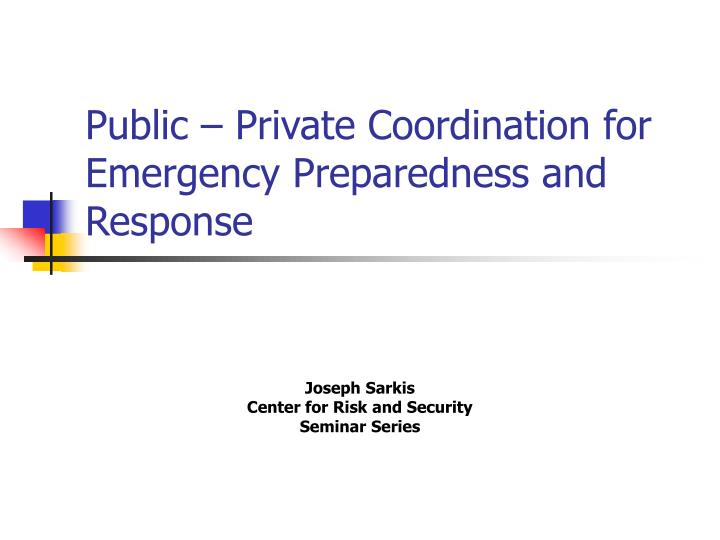 Public private coordination for emergency preparedness and response