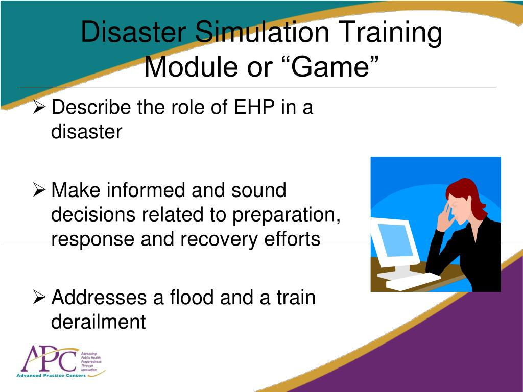 "Disaster Simulation Training Module or ""Game"""