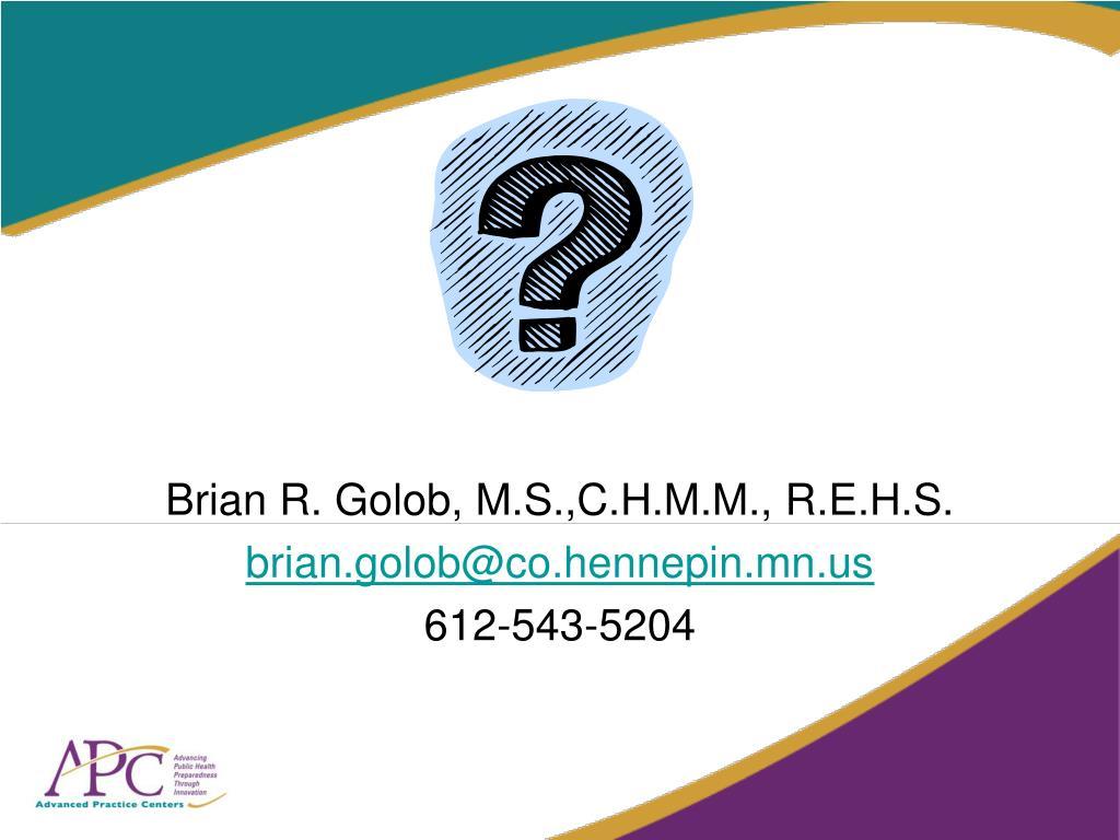 Brian R. Golob, M.S.,C.H.M.M., R.E.H.S.