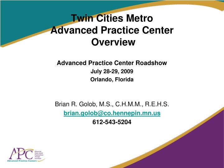 Twin cities metro advanced practice center overview