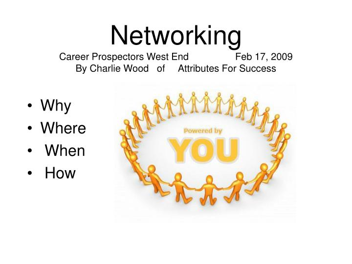 Networking career prospectors west end feb 17 2009 by charlie wood of attributes for success