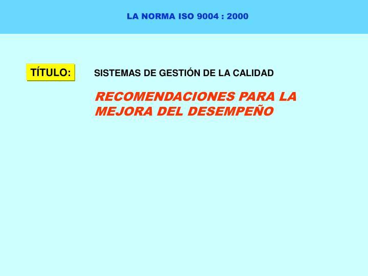 LA NORMA ISO 9004 : 2000