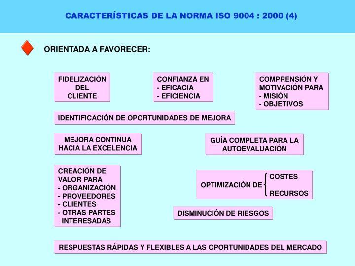 CARACTERÍSTICAS DE LA NORMA ISO 9004 : 2000 (4)