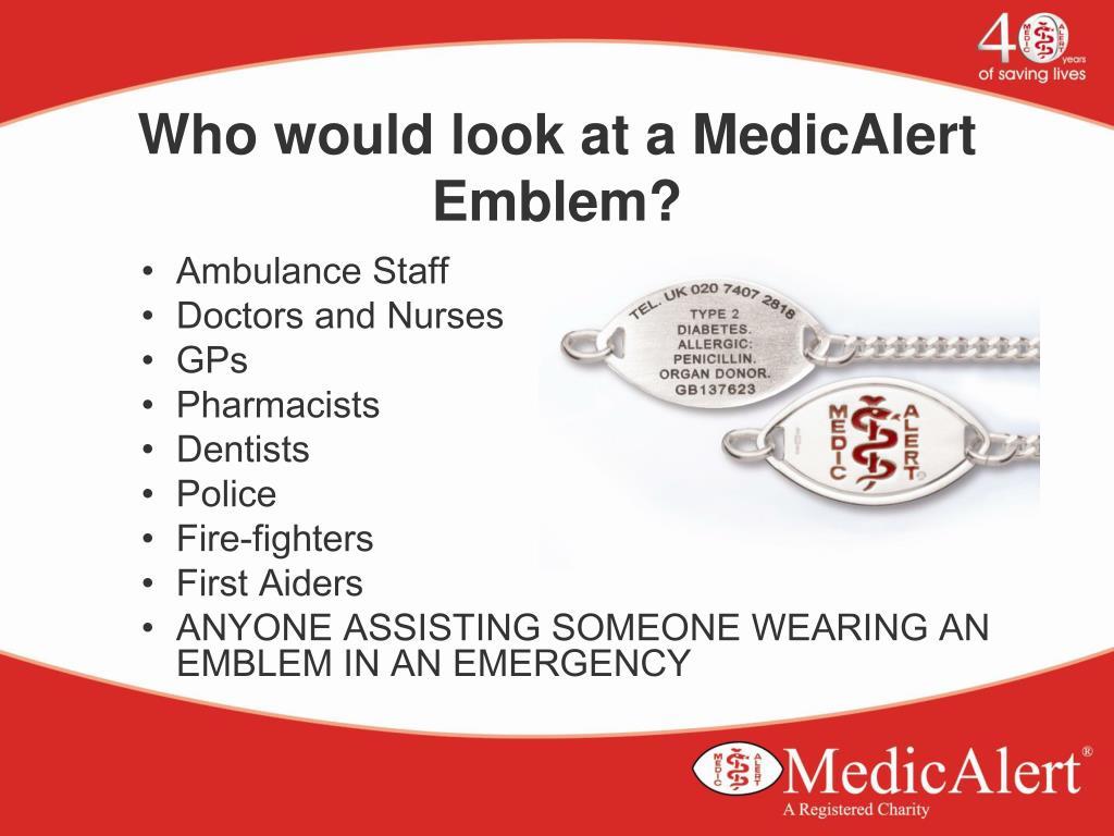 Who would look at a MedicAlert Emblem?