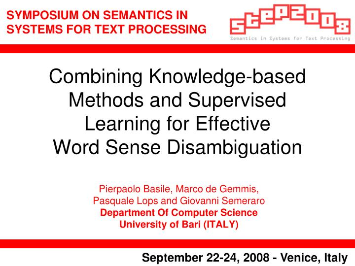Combining knowledge based methods and supervised learning for effective word sense disambiguation