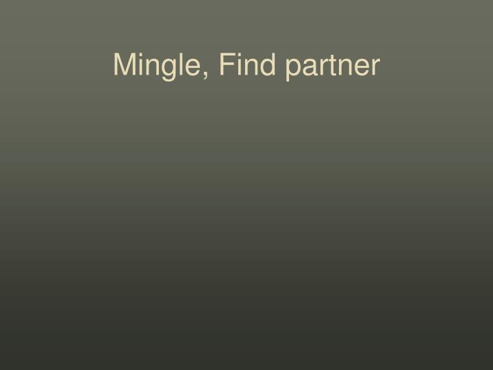 Mingle, Find partner