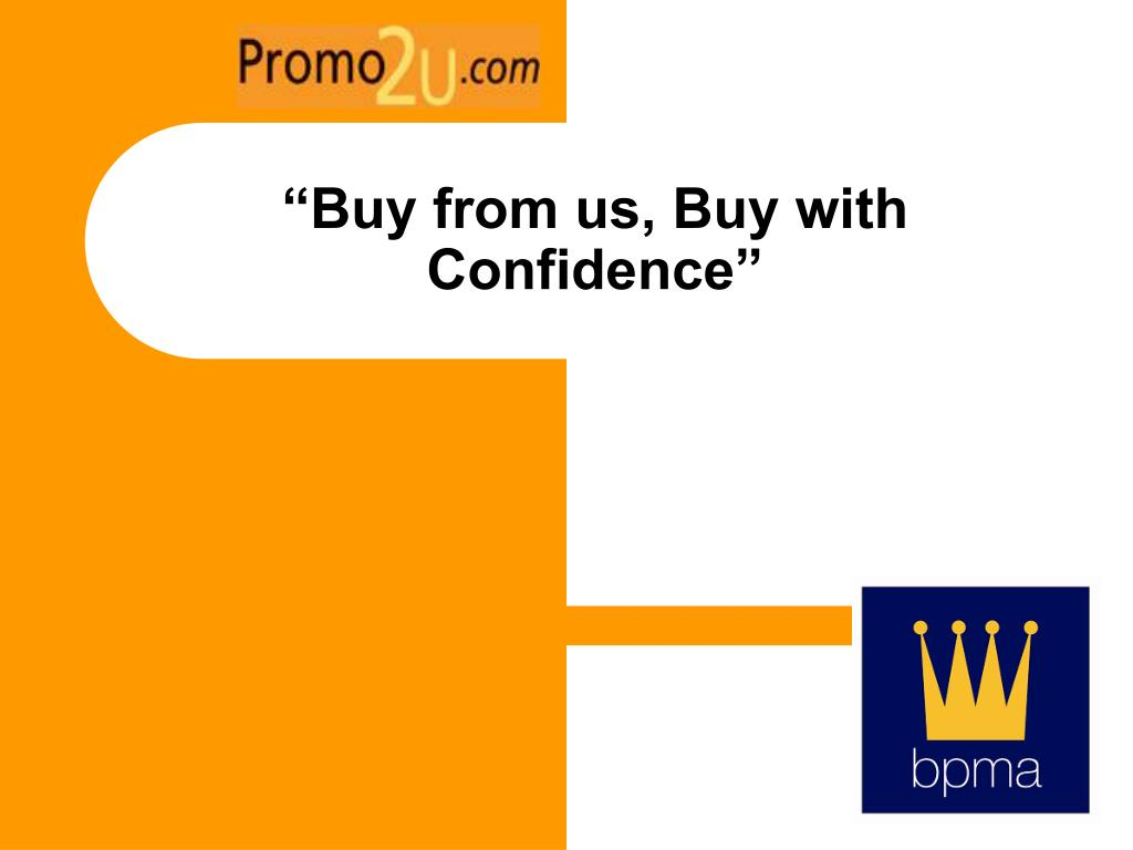 """""""Buy from us, Buy with Confidence"""""""