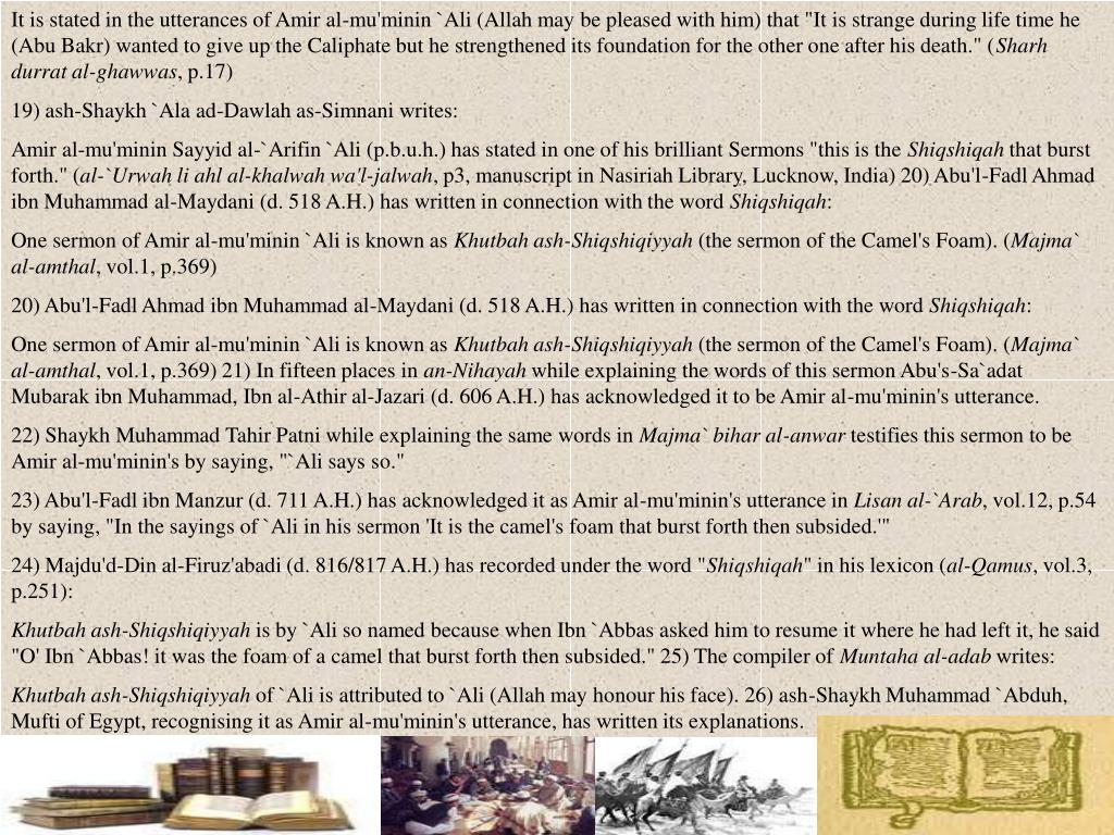 """It is stated in the utterances of Amir al-mu'minin `Ali (Allah may be pleased with him) that """"It is strange during life time he (Abu Bakr) wanted to give up the Caliphate but he strengthened its foundation for the other one after his death."""" ("""