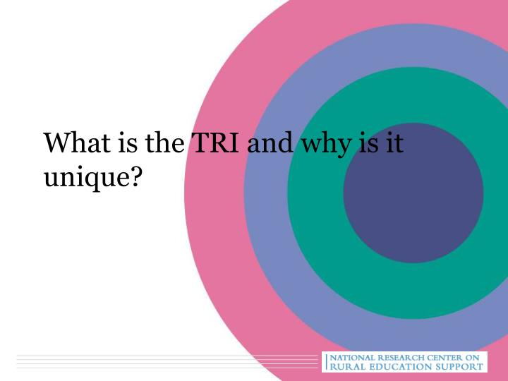 What is the TRI and why is it unique?