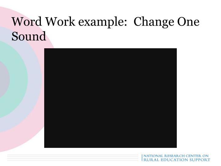 Word Work example:  Change One Sound