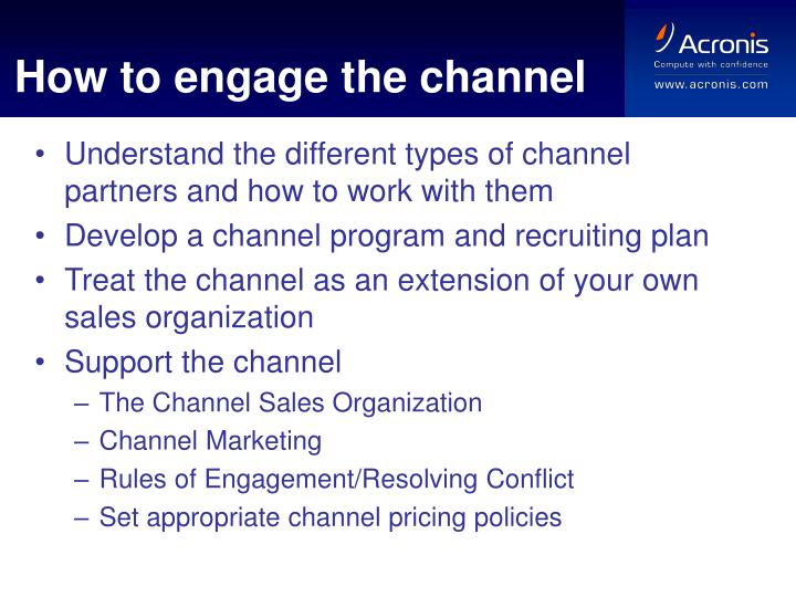 How to engage the channel
