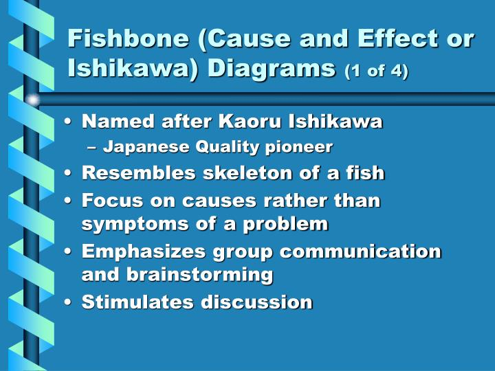 Fishbone (Cause and Effect or Ishikawa) Diagrams