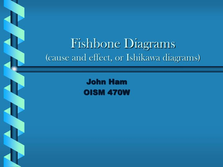 Fishbone diagrams cause and effect or ishikawa diagrams