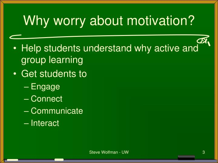 Why worry about motivation
