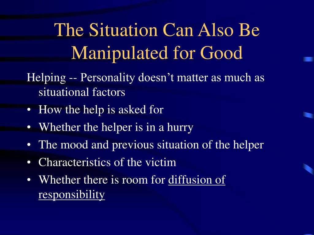 The Situation Can Also Be Manipulated for Good