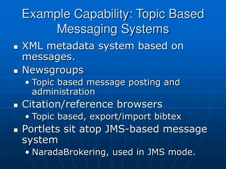 Example Capability: Topic Based Messaging Systems