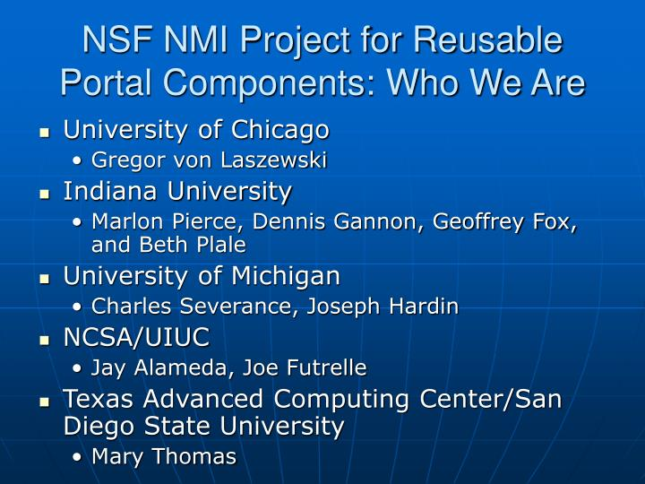 NSF NMI Project for Reusable Portal Components: Who We Are