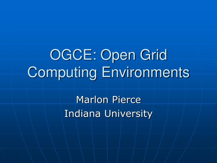 OGCE: Open Grid Computing Environments