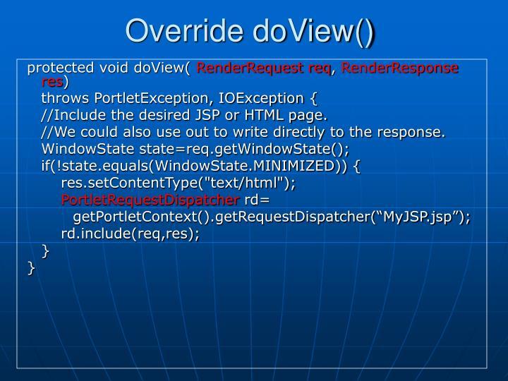 Override doView()
